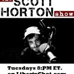 The Scott Horton Show w/Special guest Sheldon Richman - 8:PM Tonight (click to watch)